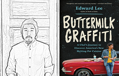 Edward Lee Buttermilk Graffiti A Chefs Journey To Discover Americas New Melting Pot Cuisine